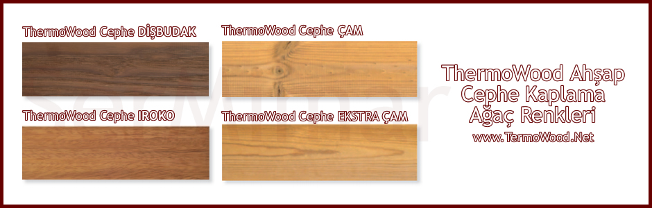 Thermowood Türkiye Satış ve Uygulama Fiyatları